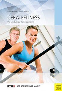 Gerätefitness: Das Lehrbuch zur Trainerausbildung (Wo Sport Spaß macht)